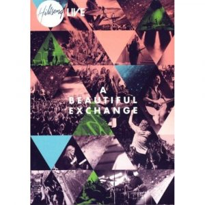 Hillsong Worship - A Beautiful Exchange