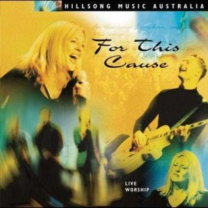 Hillsong Music Australia - For This Cause - Live Worship