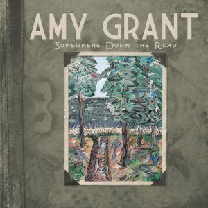 CD AMY GRANT – SOMEWHERE DOWN THE ROAD